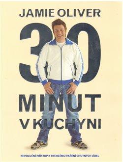 Jamie Oliver 30 minut v kuchyni - Jamie Oliver