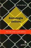 Sociologie zločinu (Proč lidé vraždí a jezdí načerno) - obálka