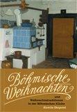 Böhmische Weihnachten und Weihnachtstraditionen in der Böhmischen Küche - obálka