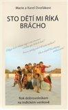 Sto dětí mi říká brácho (Rok dobrovolníkem na indickém venkově) - obálka