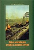 Obálka knihy Bitva u Arnhemu a válka v západní Evropě