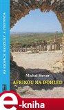 Afrikou na dohled (Po stopách Hanzelky a Zikmunda) - obálka