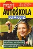 Autoškola od A do Z (Aktualizovaný bodový systém, nové značky a testy) - obálka