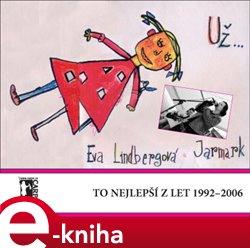 Už... to nejlepší z let 1992-2006 - Eva Lindbergová e-kniha