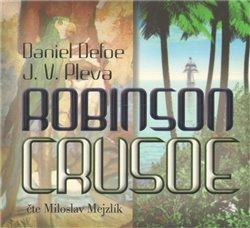 Robinson Crusoe, CD - Daniel Defoe, Josef V. Pleva