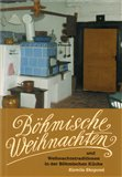 Böhmische Weihnachten und Weihnachtstraditionen in der Böhmischen Küche (Kniha, brožovaná) - obálka
