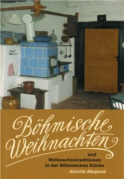 Obálka titulu Böhmische Weihnachten und Weihnachtstraditionen in der Böhmischen Küche