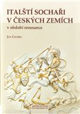 Italští sochaři v českých zemích v období renesance - obálka