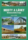 Mosty a l&#225;vky Olomouck&#233;ho kraje