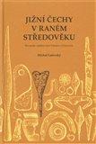 Jižní Čechy v raném středověku (Slovanské osídlení mezi Práchní a Chýnovem) - obálka