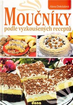 Moučníky podle vyzkoušených receptů - Alena Doležalová