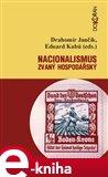 Nacionalismus zvaný hospodářský (Střety a zápasy o nacionální emancipaci/převahu v českých zemích (1859-1945)) - obálka