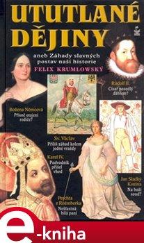 Ututlané dějiny - Felix Krumlowský e-kniha