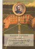 Edmund Kampián SJ (1540–1581) (Anglický jezuita a mučedník) - obálka