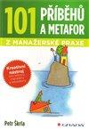 Obálka knihy 101 příběhů a metafor z manažerské praxe