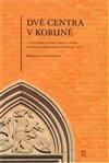Obálka knihy Dvě centra v Koruně