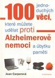 100 jednoduchých věcí, které můžete udělat proti Alzheimerově nemoci a úbytku paměti - obálka