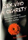Sex, víno a cigarety (Román o hledání hranic mezi  citem, sexem, závislostí  a vlastním životem) - obálka