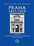 Praha 1437–1610 (Kapitoly o pozdně gotické a renesanční architektuře) - obálka