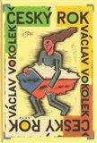 Český rok (v obyčejích, říkadlech, snech, pověstech,  pranostikách, traumatech, pohádkách,  mýtech, skutečnostech a žertech) - obálka