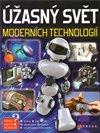 Obálka knihy Úžasný svět moderních  technologií