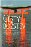 Cesty božstev (Otázky interpretace náboženství a nacionalismu v moderním Japonsku) - obálka