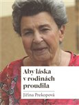 Aby l&#225;ska v rodin&#225;ch proudila - oblka