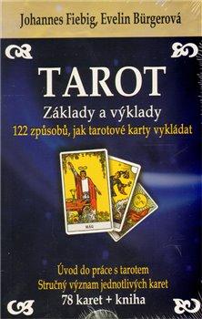 Tarot - Základy a výklady. 122 způsobů, jak tarotové karty vykládat - Evelin Bürgerová, Johannes Fiebig