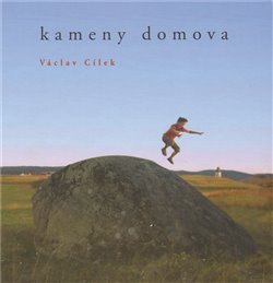 Kameny domova - Václav Cílek
