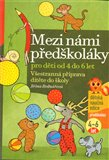 Mezi n&#225;mi pedkol&#225;ky 2. d&#237;l (Vestrann&#225; p&#237;prava d&#237;tte do koly,  pro dti od 4 do 6 let) - oblka