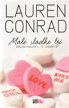 Malé sladké lži. Druhá kniha L.A.Candy - Lauren Conrad