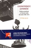 Kinematografie zapomnění (Počátky normalizace ve Filmovém studiu Barrandov(1968–1973)) - obálka