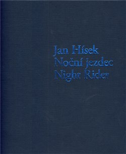 Noční jezdec / Night Rider - Petr Nedoma, Jan Hísek, Otto M. Urban