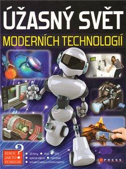 Úžasný svět moderních technologií. Jak to funguje? - kol.