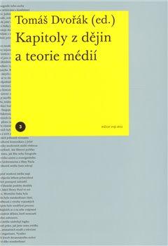 Obálka titulu Kapitoly z dějin a teorie médií