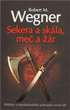 Sekera a skála, meč a žár (Příběhy z meekhánského pohraničí 1.) - obálka