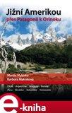 Jižní Amerikou přes Patagonii k Orinoku (Argentina, Chile, Uruguay, Bolívie, Peru, Ekvádor, Kolumbie a Venezuela) - obálka
