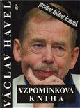 Václav Havel. Vzpomínková kniha (prezident, disident, dramatik) - obálka
