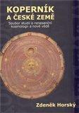 Koperník a české země (Soubor studií o renesanční kosmologii a nové vědě) - obálka