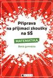 Příprava na přijímací zkoušky na SŠ. Matematika (8letá gymnázia) - obálka
