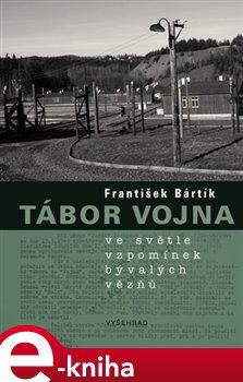 Obálka titulu Tábor Vojna ve světle vzpomínek bývalých politických vězňů