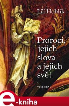 Obálka titulu Proroci, jejich slova a jejich svět