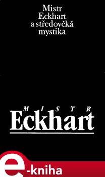 Obálka titulu Mistr Eckhart a středověká mystika