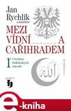 Mezi Vídní a Cařihradem - obálka
