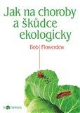 Jak na choroby a škůdce ekologicky - obálka