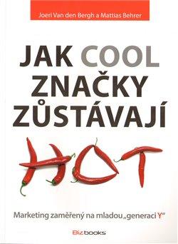 Obálka titulu Jak cool značky zůstávají hot