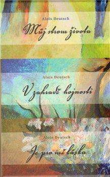 Můj strom života/ V zahradě hojnosti/ Je pro mě láska - Komplet - Alois Deutsch