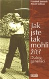 Jak jste tak mohli &#237;t? (Dialog generac&#237;) - oblka
