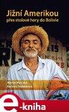 Jižní Amerikou přes stolové hory do Bolívie - obálka