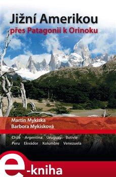 Obálka titulu Jižní Amerikou přes Patagonii k Orinoku